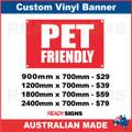 PET FRIENDLY - CUSTOM VINYL BANNER SIGN
