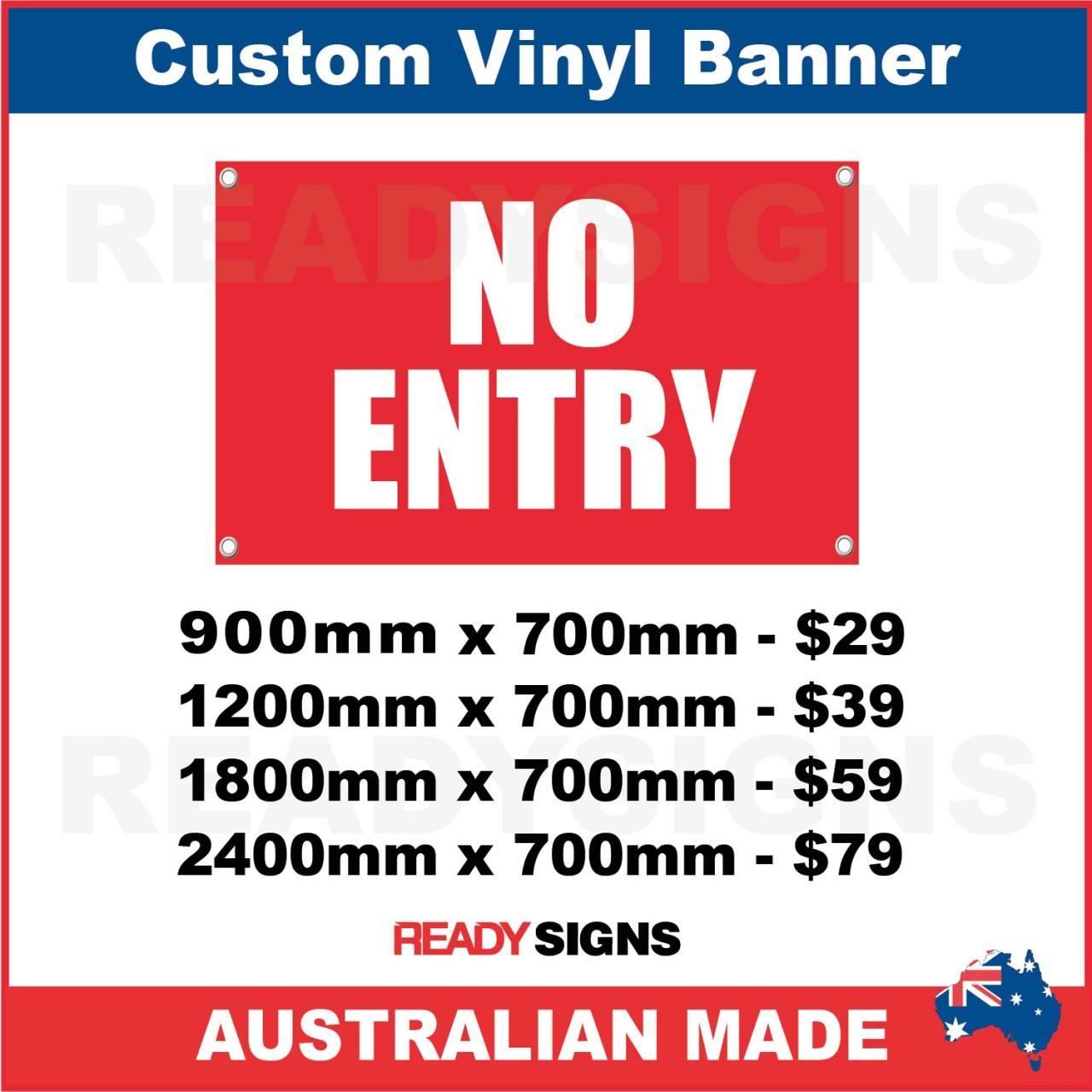NO ENTRY CUSTOM VINYL BANNER SIGN Australian Made Property Signs - Custom vinyl sign