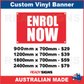 ENROL NOW  - CUSTOM VINYL BANNER SIGN