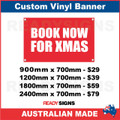 BOOK NOW FOR XMAS - CUSTOM VINYL BANNER SIGN