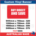 BUY DIRECT AND SAVE - CUSTOM VINYL BANNER SIGN