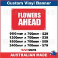 FLOWERS AHEAD - CUSTOM VINYL BANNER SIGN