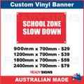 SCHOOL ZONE SLOW DOWN - CUSTOM VINYL BANNER SIGN