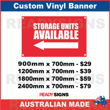 ( ARROW )  STORAGE UNITS AVAILABLE - CUSTOM VINYL BANNER SIGN