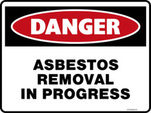 Danger Sign - ASBESTOS REMOVAL IN PROGRESS