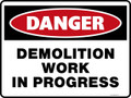 Danger Sign - DEMOLITION WORK IN PROGRESS