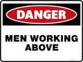 Danger Sign - MEN WORKING ABOVE