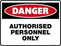 Danger Sign - AUTHORISED PERSONNEL ONLY