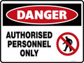 Danger Sign - AUTHORISED PERSONNEL ONLY(Symbol)