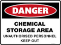 Danger Sign - CHEMICAL STORAGE AREA UNAUTHORISED PERSONNEL KEEP OUT