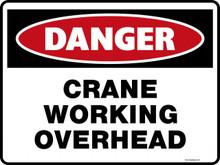 Danger Sign - CRANE WORKING OVERHEAD