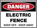 Danger Sign - ELECTRIC FENCE KEEP OFF KEEP AWAY
