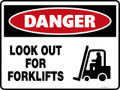 Danger Sign - LOOK OUT FOR FORKLIFTS