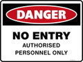 Danger Sign - NO ENTRY AUTHORISED PERSONNEL ONLY