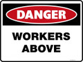 Danger Sign - WORKERS ABOVE