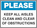 Housekeeping Sign - PLEASE - Keep All Aisles Clean and Clear of Obstructions