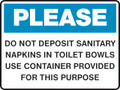Housekeeping Sign - PLEASE - DO NOT DEPOSIT SANITARY NAPKINS IN TOILET BOWLS USE CONTAINER PROVIDED FOR THIS PURPOSE