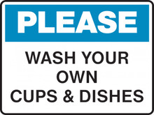 Housekeeping Sign - PLEASE - WASH YOUR OWN CUPS AND DISHES