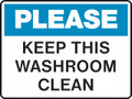 Housekeeping Sign - PLEASE - KEEP THIS WASHROOM CLEAN