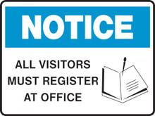NOTICE - ALL VISITORS MUST REGISTER AT OFFICE