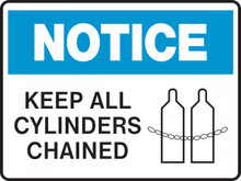 NOTICE -  KEEP ALL CYLINDERS CHAINED