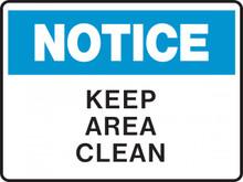 NOTICE - KEEP AREA CLEAN