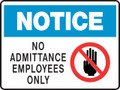 NOTICE - NO ADMITTANCE EMPLOYEES ONLY