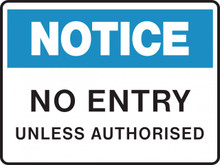 NOTICE - NO ENTRY UNLESS AUTHORISED