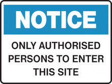 NOTICE - ONLY AUTHORISED PERSONS TO ENTER THIS SITE