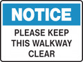 NOTICE - PLEASE KEEP THIS WALKWAY CLEAR