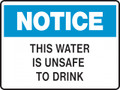 Notice Sign- THIS WATER IS UNSAFE TO DRINK