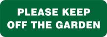 GARDEN & LAWN SIGN - PLEASE KEEP OFF THE GARDEN
