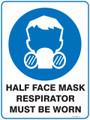 Mandatory Sign - HALF FACE MASK RESPIRATOR MUST BE WORN