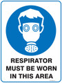 Mandatory Sign - RESPIRATOR MUST BE WORN IN THIS AREA