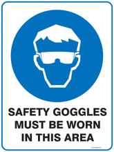 Mandatory Sign - SAFETY GOGGLES MUST BE WORN IN THIS AREA