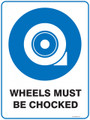 Mandatory Sign - WHEELS MUST BE CHOCKED