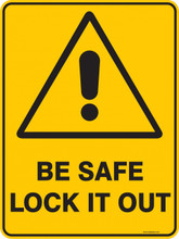 Warning  Sign - BE SAFE LOCK IT OUT
