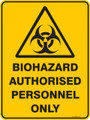 Warning  Sign - BIOHAZARD AUTHORISED PERSONNEL ONLY
