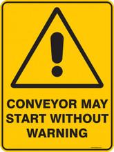 Warning  Sign - CONVEYOR MAY START WITHOUT Warning