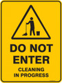 Warning  Sign - DO NOT ENTER CLEANING IN PROGRESS