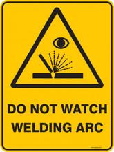 Warning  Sign - DO NOT WATCH WELDING ARC