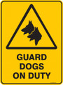 Warning  Sign - GUARD DOGS ON DUTY