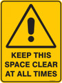 Warning  Sign - KEEP THIS SPACE CLEAR AT ALL TIMES