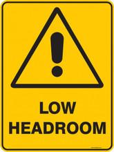 Warning  Sign - LOW HEADROOM
