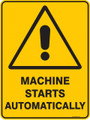 Warning  Sign - MACHINE STARTS AUTOMATICALLY
