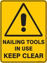 Warning  Sign - NAILING TOOLS IN USE KEEP CLEAR