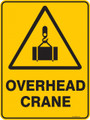 Warning  Sign - OVERHEAD CRANE