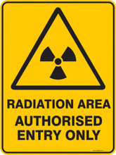 Warning  Sign - RADIATION AREA AUTHORISED ENTRY ONLY