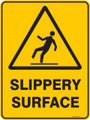 Warning  Sign - SLIPPERY SURFACE