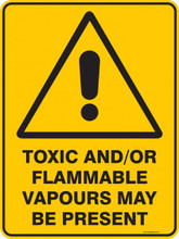 Warning  Sign - TOXIC AND ORFLAMMABLE VAPOURS MAY BE PRESENT